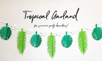 トロピカルなガーランドの作り方 夏のパーティー飾りに!アロハ・ハワイアンな演出に最適!